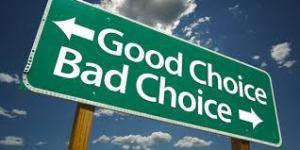 Good choices, bad choices